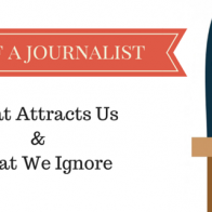 A Day of a Journalist - What Attracts Us and What We Ignore