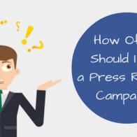 how often should I run a press release campaign