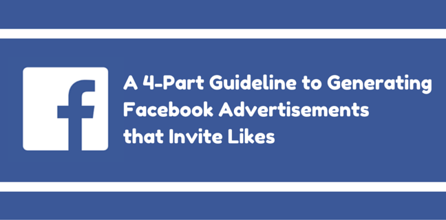 A 4-Part Guideline to Generating Facebook Advertisements that Invite Likes