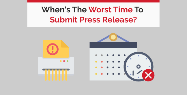 When is the worst time to send a press release?