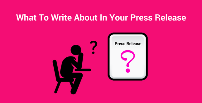 What To Write About In Your Press Release