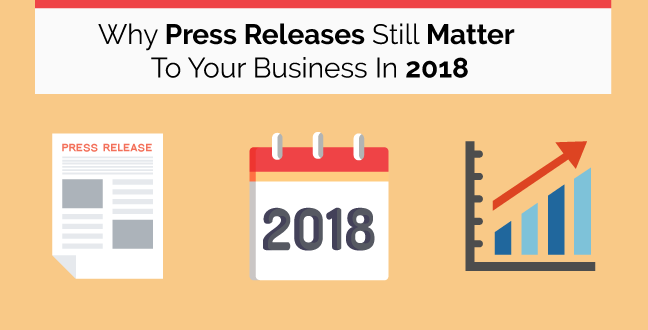 Why Press Releases Still Matter To Your Business In 2018