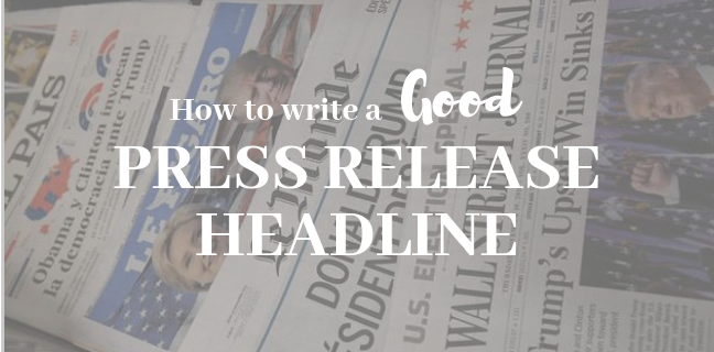 How to Write a Good Press Release Headline